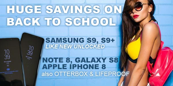 Back to School Phone Sale, Samsung S9, S9+, Samsung S8, S8+ Note 8